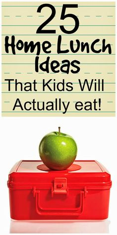 25 Home Lunch Ideas That Kids Will Actually Eat! I needed some new ideas!
