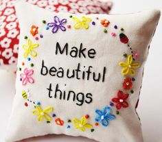Hand Embroidery Flower Ring Quote Pincushion Make Beautiful Things