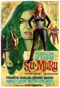 The Million Eyes of Sumuru Stars: Frankie Avalon, George Nader, Shirley Eaton, Wilfrid Hyde-White, Klaus Kinski ~ Director: Lindsay Shonteff (Spanish Poster) Frankie Avalon, Good Girl, Lucky Luke, Cinema Posters, Film Posters, Horror Posters, Retro Posters, Science Fiction, Pulp Fiction
