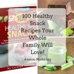 100 Healthy Snack Recipes Your Whole Family Will Love!   #healthyliving #food #yum #SNRTG