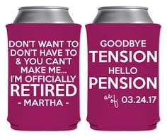 Neoprene Can Coolers Beverage Insulator Custom Retirement Party Favors | Don't Want To Don't Have To Can't Make Me | Beer Holders Party Gift by ThatCustomShop on Etsy #thatcustomshop