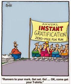zero mile run for instant gratification