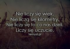 Nie liczy się wiek... Sad Quotes, Life Quotes, Funny Phone Wallpaper, Motto, Lyrics, Facts, Songs, Thoughts, Humor