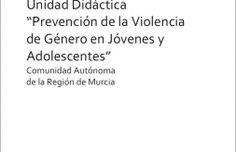 """Unidad Didáctica """"Prevención de la Violencia de Género en Jóvenes y Adolescentes"""""""