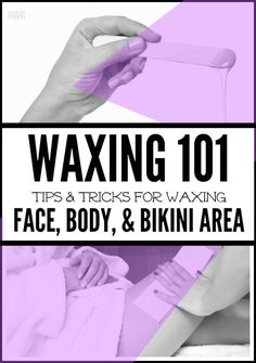 Waxing 101: Bikini, Brazilian, Eyebrow, Face Wax Tips + Tricks is the inside scoop on preparation, pain, results, & maintenance for your upcoming waxing.