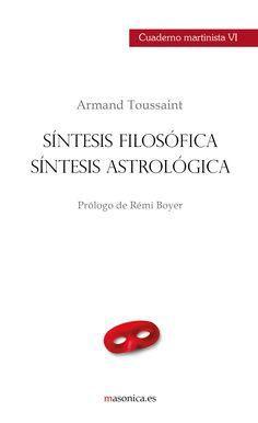 CUADERNO MARTINISTA VI; Síntesis filosófica, síntesis astrológica. Un libro de ARMAND TOUSSAINT.