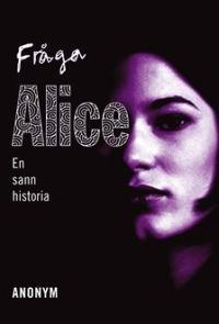 Fråga Alice http://books.simonandschuster.net/Go-Ask-Alice/Anonymous/9781416914631 http://www.sparknotes.com/lit/a-game-of-thrones/