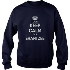 Shani Zee Shirts, I can't keep calm I am Shani Zee, Shani Zee T-shirt, Shani Zee Tshirts, Shani Zee Hoodie, keep calm Shani Zee, I am Shani Zee, Shani Zee Hoodie Vneck #gift #ideas #Popular #Everything #Videos #Shop #Animals #pets #Architecture #Art #Cars #motorcycles #Celebrities #DIY #crafts #Design #Education #Entertainment #Food #drink #Gardening #Geek #Hair #beauty #Health #fitness #History #Holidays #events #Home decor #Humor #Illustrations #posters #Kids #parenting #Men #Outdoors…