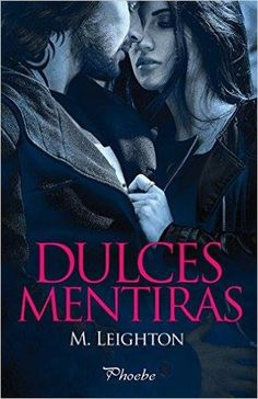 Buy Dulces mentiras by M. Leighton and Read this Book on Kobo's Free Apps. Discover Kobo's Vast Collection of Ebooks and Audiobooks Today - Over 4 Million Titles! I Love Books, Books To Read, My Books, This Book, Beautiful Dream, I Love Reading, Audiobooks, Literature, Novels