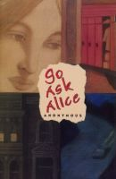 Go Ask Alice by Anonymous. Search for this and other summer reading titles at thelosc.org.