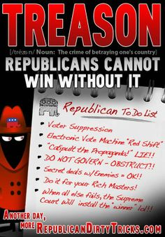 TREASON Republicans cannot win without it!