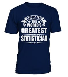 WORLD'S GREATEST STATISTICIAN JOB T SHIRTS