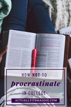 how NOT to procrastinate in college