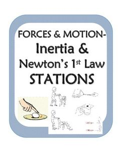6 stations of activities to introduce or help students understand Newton's 1st law, friction and inertia. Simple materials are needed and about 15 minutes of prep-work before the activity are needed. Student data sheet and expected results are included.Materials: 2 water bottles, rubber bands, string, 2 spring scales, some clay, matchbox car, pencils, textbooks, chair, rulerNow part of an awesome bundle of force lessons for only $4.50Newtons Force and Motion Laws: Notes, Inquiry Experiments…