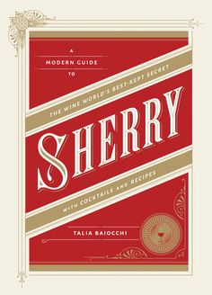 SHERRY: The Wine World's Best-Kept Secret | by Talia Baiocchi