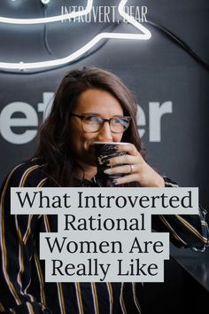 "Rational introverted women — the INTJ, INTP, ISTJ, and ISTP — all share a preference for ""Thinking"" in the Myers-Briggs personality system. Here's what these rare females are really like. Intp Personality Type, Myers Briggs Personality Types, Intj Intp, Extroverted Introvert, Infp Quotes, Psychology Quotes, Freud Psychology, Intp Female, Intj Women"