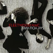 Fleetwood Mac's 2003 album Say You Will. The band consisted of all the vital members from the 80s onwards, minus Christine McVie, who left in 1998.