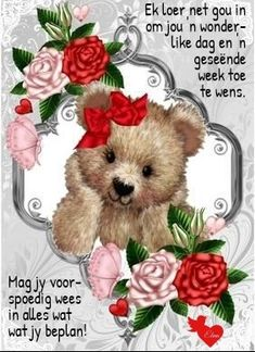 Lekker Dag, Afrikaanse Quotes, Goeie More, Good Morning Quotes, Teddy Bear, Animals, Bear Cubs, Animales, Animaux