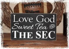 Love God Sweet Tea and The SEC WOOD SIGN by AppalachianPrimitive, $20.00 Want to make for the new house!