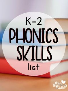 """What are the K-2 phonics skills our learners need to know? In what order do we teach them? Learn what they are and download a free printable with all the K-2 phonics skills listed for you! Phonics has been one of the """"buzz"""" words in the world of literacy for several years now. I think we can …"""