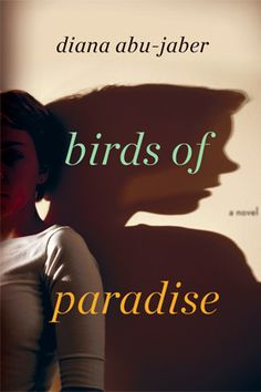 "Diana Abu-Jaber's ""Birds of Paradise"" is set in Miami. She is not a Florida native, but thinks that she was meant to live here all here life."