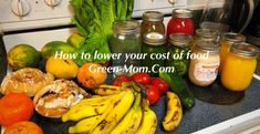 Food Bill Too High? — How to Lower Your Cost of Food - Green-Mom.com