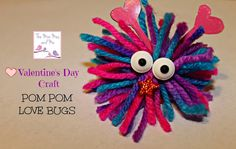 The Mini Mes and Me Blog: Valentines Day Craft Activity, Pom Pom love bugs