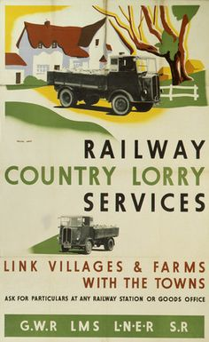 Railway Country Lorry Services - Link Villages & Farms With The Towns - GWR : LMS : LNER : SR