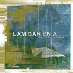 Lambarena: Bach to Africa (Gabon)