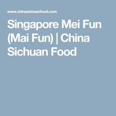 Singapore Mei Fun (Mai Fun) | China Sichuan Food