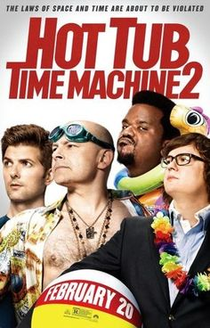 Hot Tub Time Machine 2.  Is not a good movie but like most movies it had some good parts.