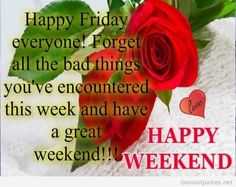week end sayings   Happy Friday and happy weekend quote