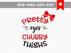 pretty eyes chubby thighs svg, baby svg baby onesie svg, svg files for silhouette svg files for cricut, baby shower svg, funny svg, babygirl by PersonalEpiphany on Etsy