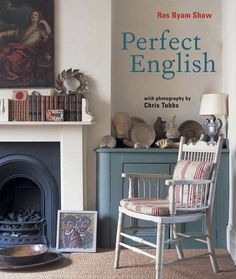 Perfect English By Ros Byam Shaw I Enjoyed Her Farmhouse Book Immensely