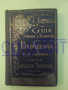 Guía de Barcelona y de la primera Exposición Universal año 1888, de la colección antigüedades Conxant