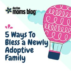 5 Ways To Bless a Newly Adoptive Family