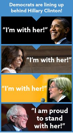 """Democrat's are lining up behind Hillary Clinton! President Obama: """"I'm with her!"""" Michelle Obama: """"I'm with her!"""" Elizabeth Warren: """"I'm with her!"""" Bernie Sanders: """"I am proud to stand with her!"""""""