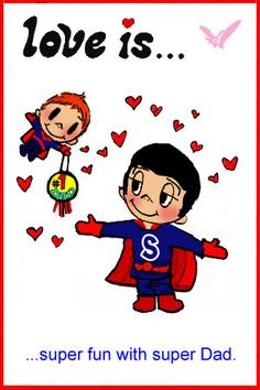 Love is.. a Super Father's Day « Love is… Comics by Kim Casali  Love is... Happy Father's day