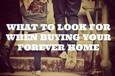 What to look for when buying your forever home. Buyers can definitely be emotional beings, especially if they've got a family in tow. If you've already outgrown your starter home and are looking to move up to that forever home, or are a first-time homebuyer looking to stay settled until the kids leave the nest, there are a few things you need to look for when buying your forever home. We can help with the home buying process - call the Triangle Realty Team at  (919-786-4188