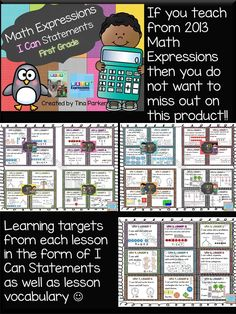 If you teach from the First Grade Math Expressions 2013 curriculum then this is the product for you!  All the learning targets from EVERY lesson are in the form of I Can Statements along with the lesson vocabulary and an example of that learning target.