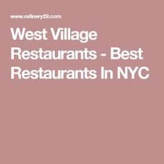 West Village Restaurants - Best Restaurants In NYC