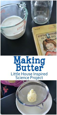 Learn the science behind making butter with this fun kitchen science experiment inspired by the Little House book series.