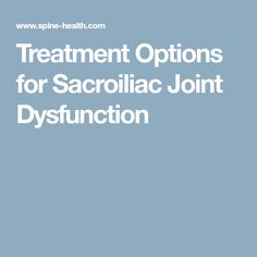 Treatment Options for Sacroiliac Joint Dysfunction