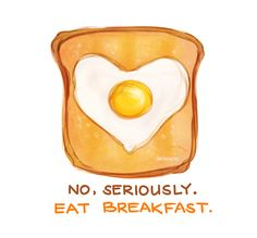 I need to remember to eat breakfast!