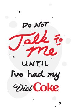 The only alarm I use is the sound of a Diet Coke opening.