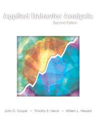 Applied Behavior Analysis / Edition 2 by John O. Cooper, Timothy E. Heron, William L. Heward Download