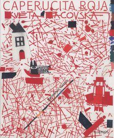 Květa Pacovská, Little red riding hood Little Red Ridding Hood, Red Riding Hood, Children's Book Illustration, Illustrations, Up Book, Book Art, Childhood Images, Charles Perrault, Ecole Art
