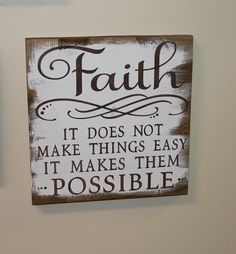 FAITH Sign/It Does Not Make Things Easy/It by TheGingerbreadShoppe, $24.95
