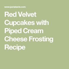 Red Velvet Cupcakes with Piped Cream Cheese Frosting Recipe