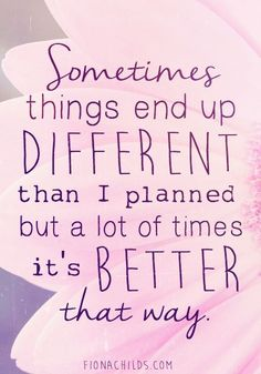Sometimes things end up BETTER!